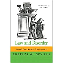 Law and Disorder: Absurdly Funny Moments from the Courts