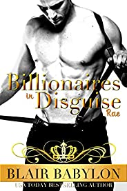 Billionaires in Disguise: Rae: The Wulf and Rae Series, A Romance Novel (Billionaires in Disguise: Rae, Book 1) (English Edi