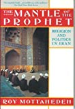 The Mantle of the Prophet, Roy Mottahedeh, 0394748654
