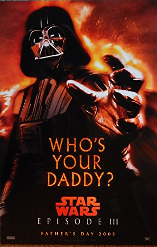 (Star Wars Episode III Who's Your Daddy? (11x17) Original Studio Promo Movie Poster Darth Vader (Not a Reprint) 2005 SS)