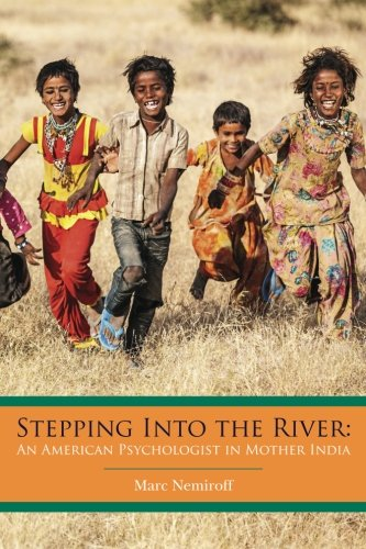 Stepping Into the River:  An American Psychologist in Mother India PDF