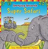 Super Safari, Tony Mitton and Ant Parker, 0753462990