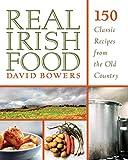 Real Irish Food%3A 150 Classic Recipes f...