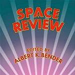 Space Review | Albert K. Bender