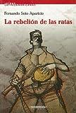 La Rebelion de Las Ratas, Fernando Soto Aparicio, 958300281X