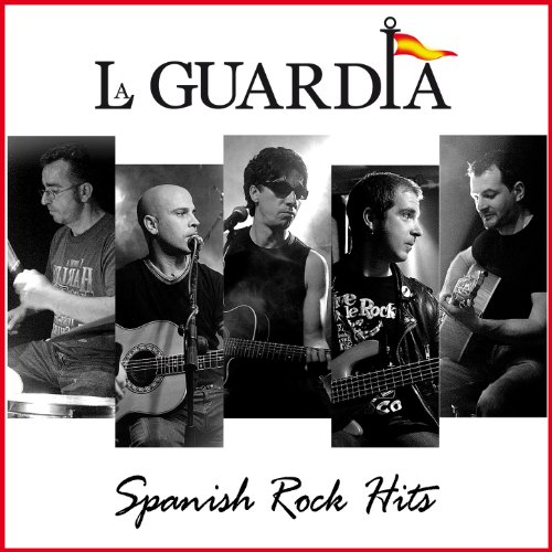 La Guardia. Spanish Rock Hits Live & Studio ()