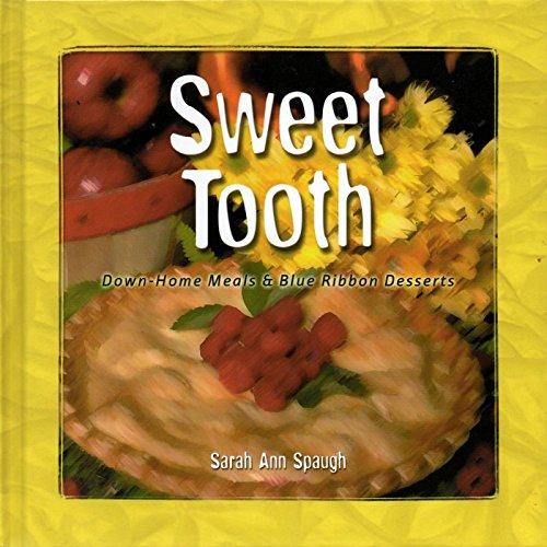 - Sweet Tooth: Down-Home Meals & Blue Ribbon Desserts