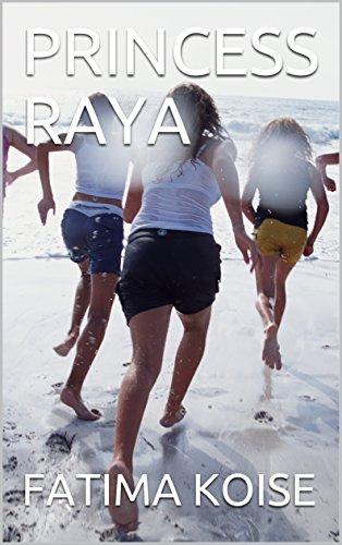 PRINCESS RAYA Kindle Edition by FATIMA KOISE (Author)