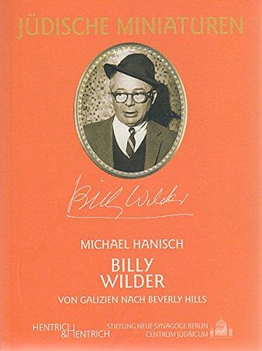 Billy Wilder (1906-2002): Von Galizien nach Beverly Hills (Jüdische Miniaturen / Herausgegeben von Hermann Simon) Taschenbuch – 1. September 2004 Michael Hanisch 3933471729 MAK_GD_9783933471727 Ballett