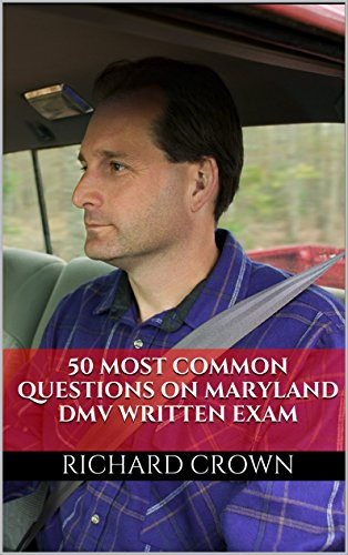 Pass Your Maryland DMV Test Guaranteed! 50 Real Test Questions! Maryland DMV Practice Test Questions