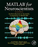 MATLAB for Neuroscientists : An Introduction to Scientific Computing in MATLAB, Wallisch, Pascal and Lusignan, Michael E., 0123838363