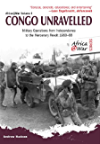 Congo Unravelled: Military Operations from Independence to the Mercenary Revolt 1960–68 (Africa@war)