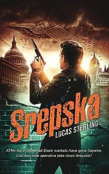 Srepska: An international political/financial thriller by [Sterling, Lucas]