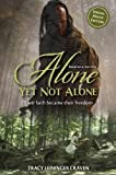 Alone Yet Not Alone: Their faith became their freedom Mti Edition by Craven, Tracy Leininger [2012]