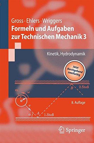 Formeln Und Aufgaben Zur Technischen Mechanik 3  Kinetik Hydrodynamik  Springer Lehrbuch