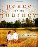Peace for the Journey, Elaine Olsen, 1414114834