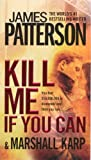 Kill Me If You Can, James Patterson and Marshall Karp, 0606267204