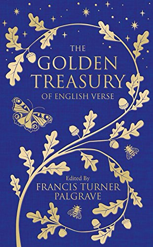 The Golden Treasury: Of English Verse (Macmillan Collector's Library Book 169)