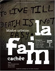 Misère urbaine : la faim cachée par Jean-Christophe Rufin