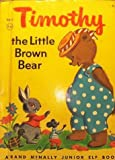 img - for Timothy: The Little Brown Bear book / textbook / text book