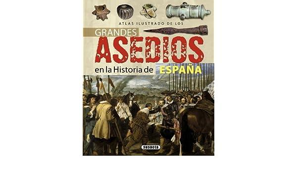 Atlas ilustrado de los grandes asedios en la historia de españa / Illustrated Atlas of the great sieges in the history of Spain by Rubén Sáez Abad 2012-06-30: Amazon.es: Rubén Sáez Abad: