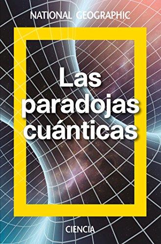 Las paradojas cuánticas (NATGEO CIENCIAS) (Spanish Edition) by [Laserna, David