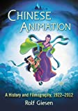img - for Chinese Animation: A History and Filmography, 1922-2012 book / textbook / text book