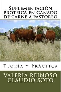 Suplementación proteica en ganado de carne a pastoreo: Teoría y Práctica (Spanish Edition)