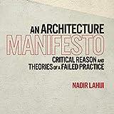 An Architecture Manifesto: Critical Reason and