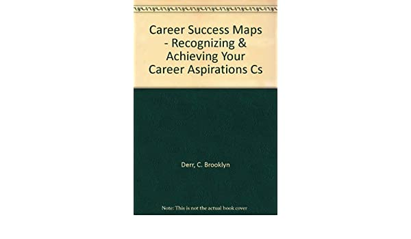 Career Success Maps Recognizing And Achieving Your Career