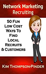 Network Marketing Recruiting: 50 Fun, Low Cost Ways To Find Local Recruits and Customers (English Edition)