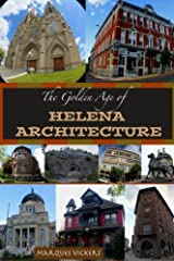 The Golden Age of Helena Montana Architecture