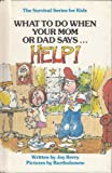 """What to Do When Your Mom or Dad Says...""""Help!"""", Joy Wilt Berry, 0516025775"""