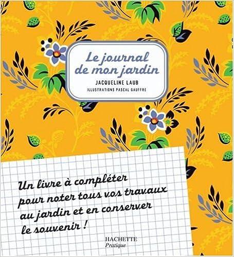 En ligne téléchargement Le journal de mon jardin pdf ebook