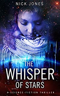 The Whisper Of Stars: A Science-fiction Thriller by Nick Jones ebook deal