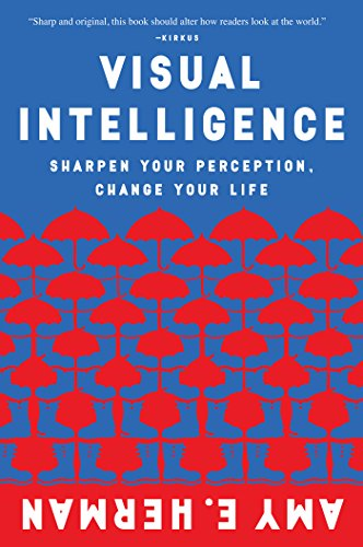 Visual Intelligence: Sharpen Your Perception, Change Your Life cover