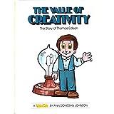 The Value of Creativity--The Story of Thomas Edison