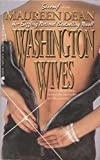 img - for Washington Wives by Dean, Maureen (1988) Mass Market Paperback book / textbook / text book