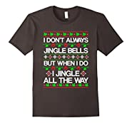I Don't Always Jingle Bells Funny Christmas Xmas T-Shirt