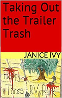 Taking Out The Trailer Trash by Janice Ivy ebook deal