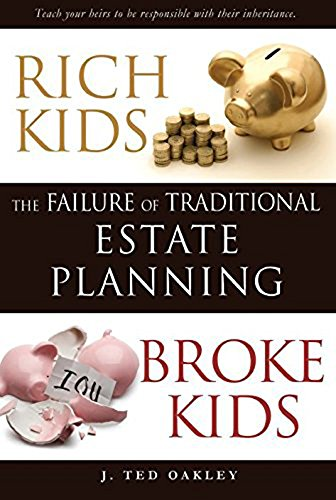 Rich Kids, Broke Kids: The Failure of Traditional Estate Planning