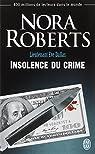 Lieutenant Eve Dallas, tome 37 : Insolence du crime par Roberts