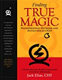 Finding True Magic: Transpersonal Hypnosis and