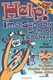 Help! I'm a Sunday School Teacher!, Ray Johnston, 0310209196