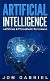 Artificial Intelligence: Artificial Intelligence for Humans (Artificial Intelligence, Machine learning) by Jon Gabriel Picture
