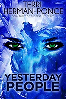 Yesterday People: Book 3 of the Past Life Series by [Herman-Poncé, Terri]