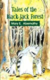 Tales of the Black Jack Forest, Mary Abernathy, 1930493614