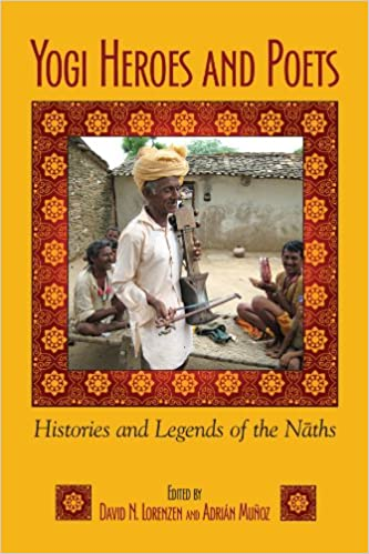 Yogi Heroes and Poets: Histories and Legends of the Naths: Amazon.es: David N. Lorenzen, Adrian Munoz: Libros en idiomas extranjeros