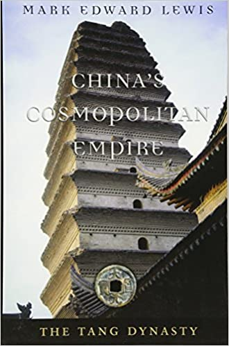 China's Cosmopolitan Empire: The Tang Dynasty (History of