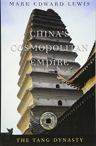 - China's Cosmopolitan Empire: The Tang Dynasty (History of Imperial China)